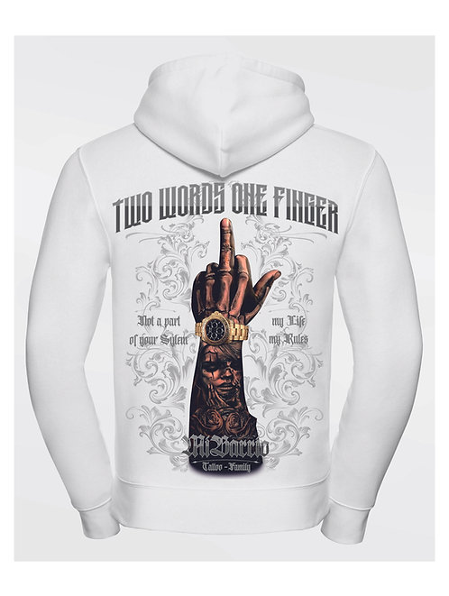 Mi Barrio Two Words one Finger - Not a part of your System - Hooded