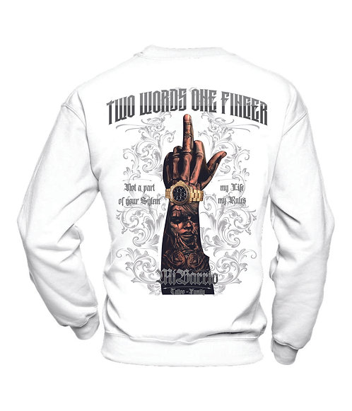 Mi Barrio TWO WORDS ONE FINGER-NOT A PART OF YOUR SYSTEM Sweatshirt