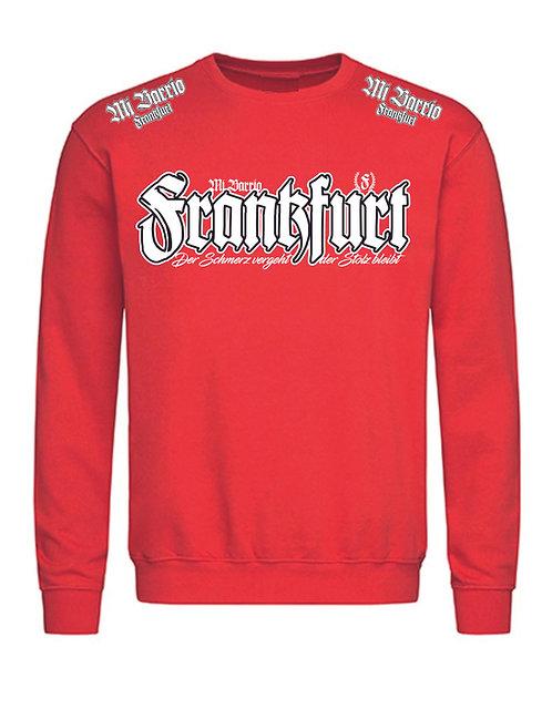 Mi Barrio Frankfurt Herren Sweatshirt, der Schmerz vergeht der Stolz bleibt