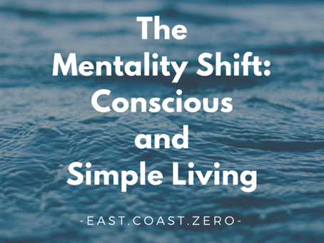 The Mentality Shift: Conscious and Simple Living