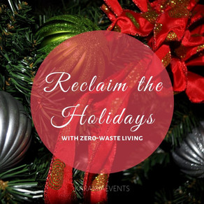 Reclaim the Holidays with Zero-Waste Living