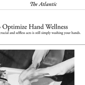 The Atlantic: 20 Seconds to Optimize Hand Wellness