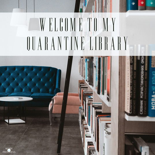 Welcome to My Quarantine Library