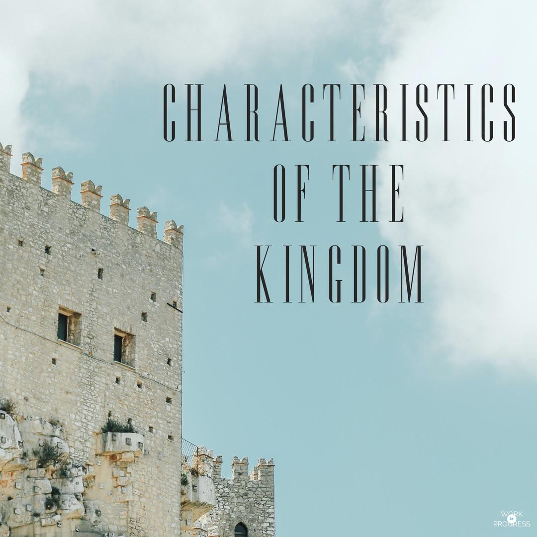Characteristics of the Kingdom