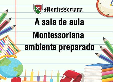 A sala de aula Montessoriana: Um ambiente preparado