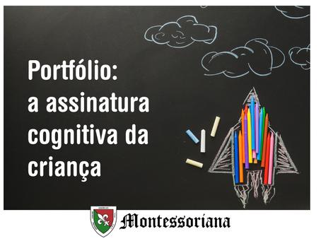 Portfólio: a assinatura cognitiva da criança