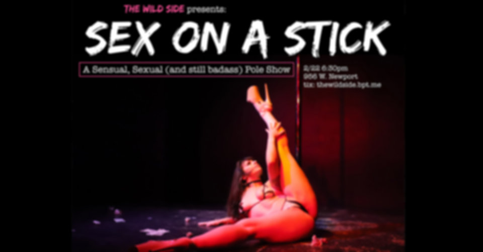 The Wild Side Presents: Sex on a Stick with Makayla Elise