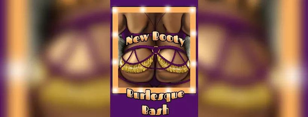 The New Booty Burlesque Bash