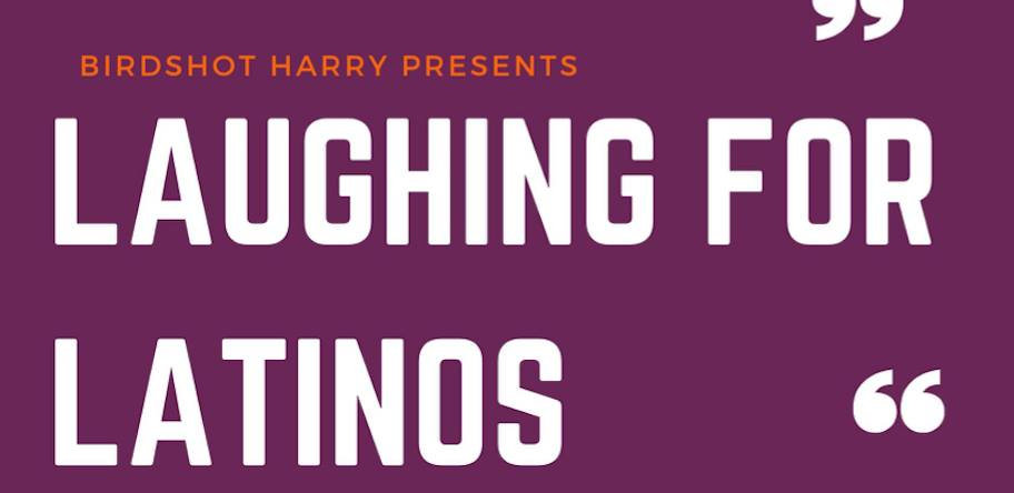 Laughing for Latinos