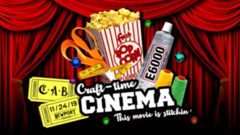 CAB and Newport Present: Craft-time Cinema