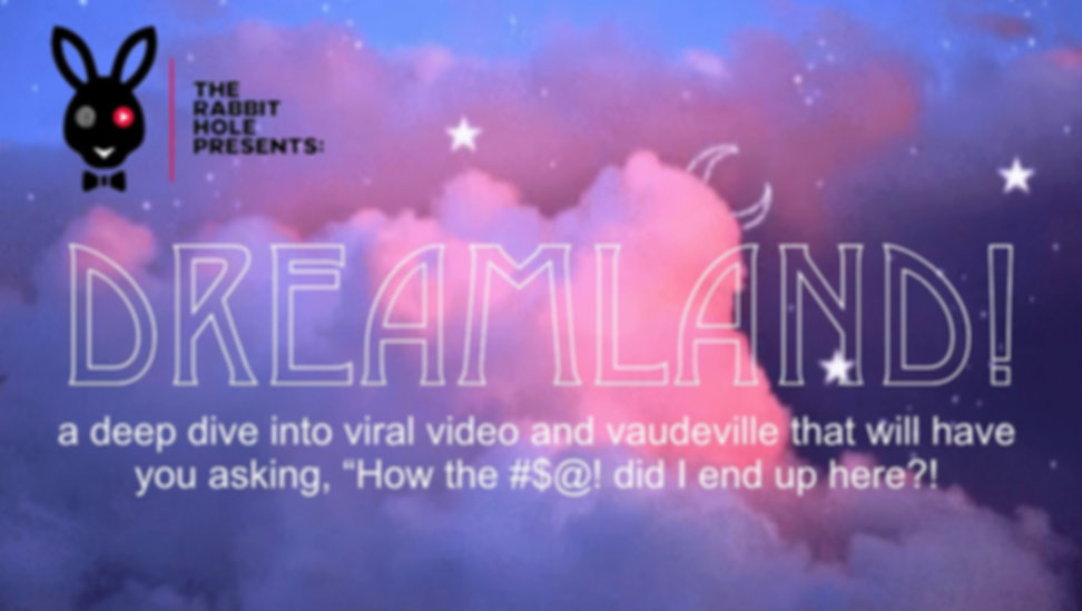The Rabbit Hole Presents: Dreamland
