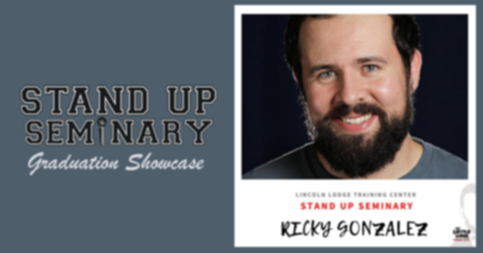 Stand Up Seminary Graduation Showcase with Ricky Gonzalez
