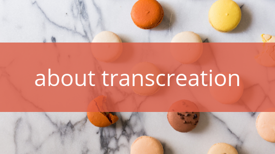 What is transcreation?