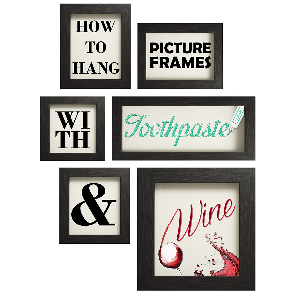 How to hang picture frames with toothpaste and wine
