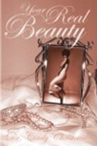 Your Real Beauty by Dr. Cindy Christovale