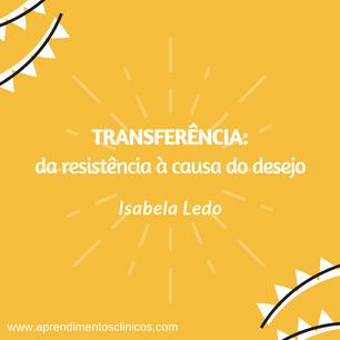 Transferência: da resistência à causa do desejo