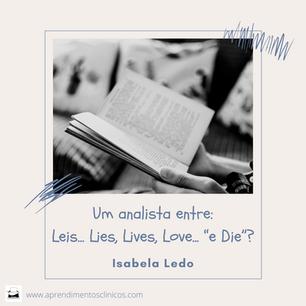 """Um analista entre: Leis... Lies, Lives, Love... """"e Die""""?"""