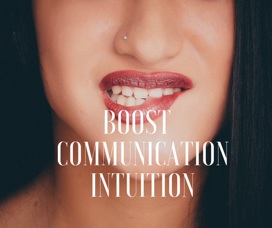 Boost Communication Intuition
