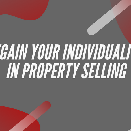 Regain your individuality in property selling