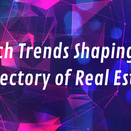 6 Tech Trends Shaping the Trajectory of Real Estate