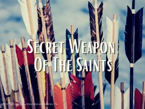 Secret Weapon of the Saints