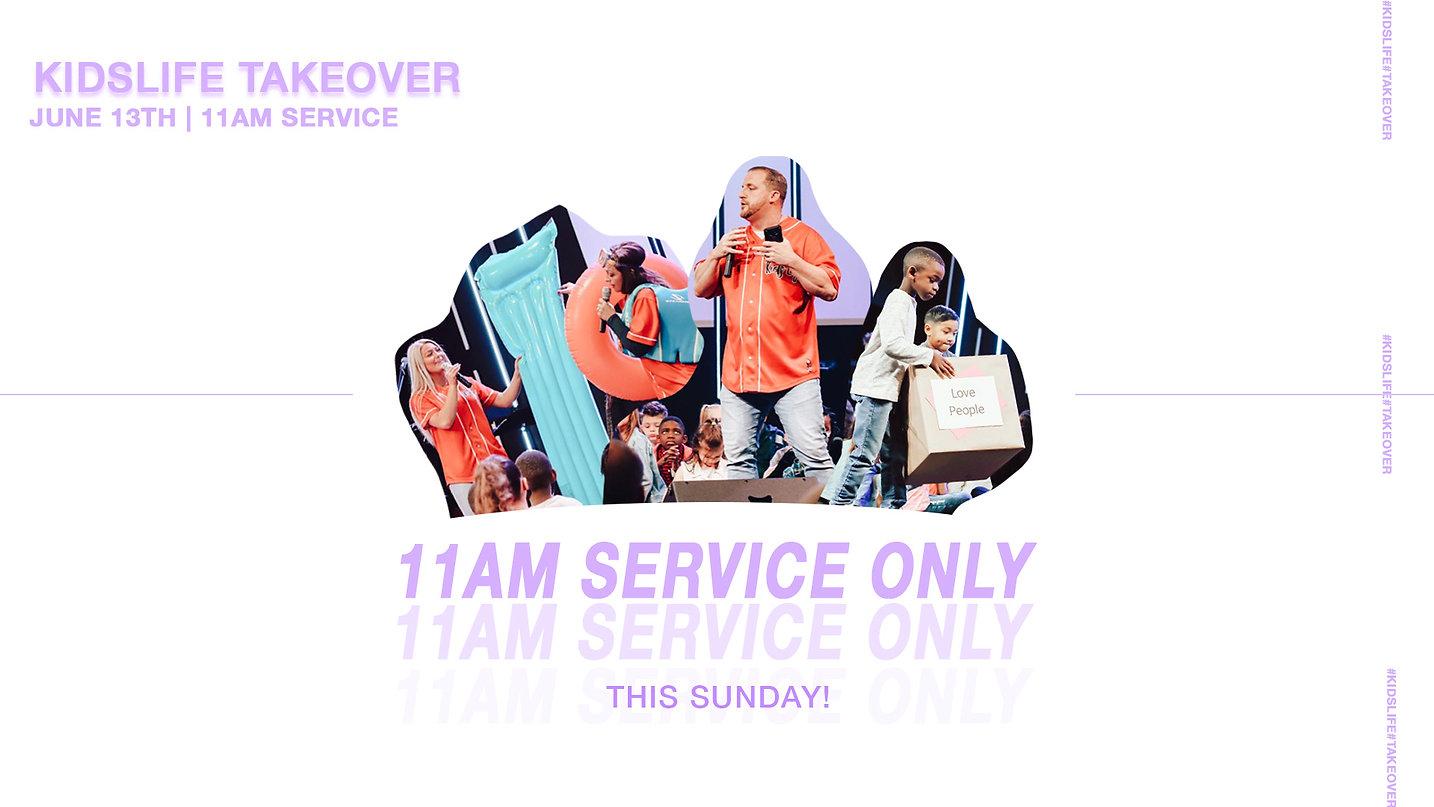KIDSLIFE TAKEOVER.11AM SERVICE ONLY.jpg