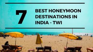 7 Best Honeymoon Destinations in India - TWI