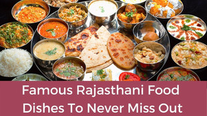 13 Famous Rajasthani Food Dishes To Never Miss Out - The Wanderer India
