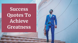 15 Success Quotes To Achieve Greatness | The Wanderer India