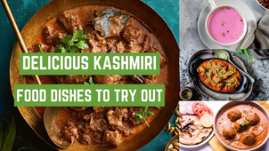 10 Delicious Kashmiri Food Dishes To Try Out Once In A Lifetime   The Wanderer India