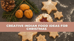 7 Creative Indian Food Ideas For Christmas   The Wanderer India