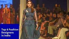Top 6 Fashion Designers in India