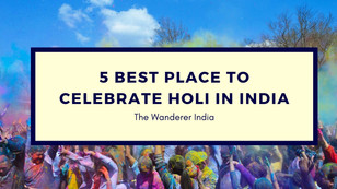 5 Best Place To Celebrate Holi in India 2021 - The Wanderer India