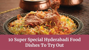 10 Super Special Hyderabadi Food Dishes To Try Out - The Wanderer India