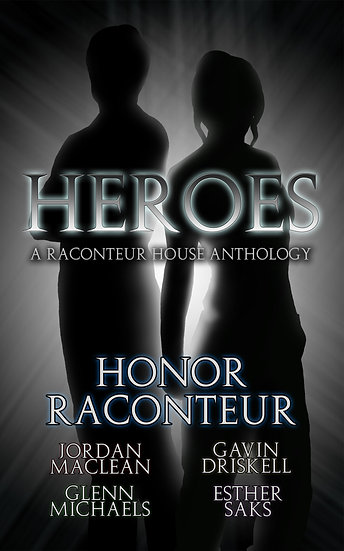 Heroes: A Raconteur House Anthology