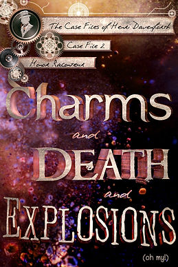 Charms and Death and Explosions (oh my!) cover