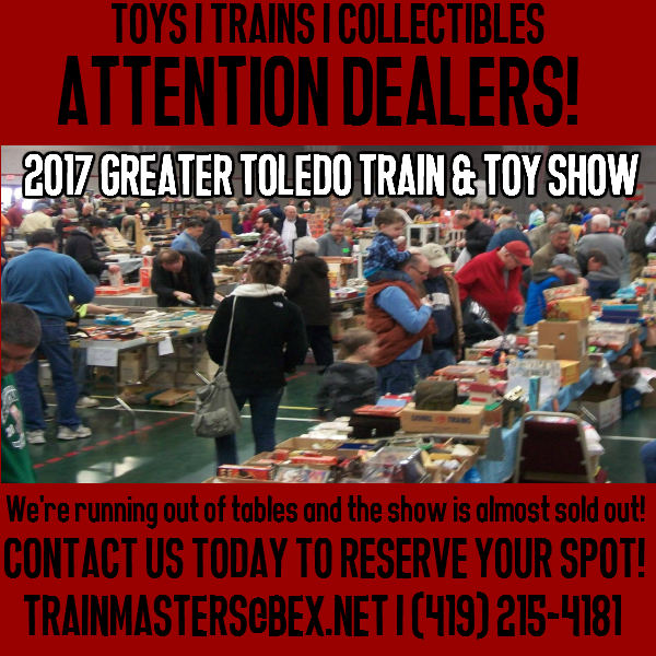 2017 Greater Toledo Train & Toy Show Dealer Registration Deadline