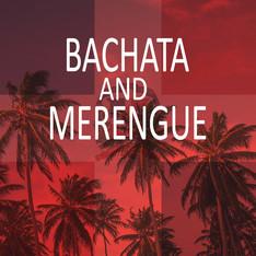 Bachata and Merengue