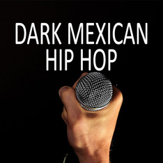 Dark Mexican Hip Hop