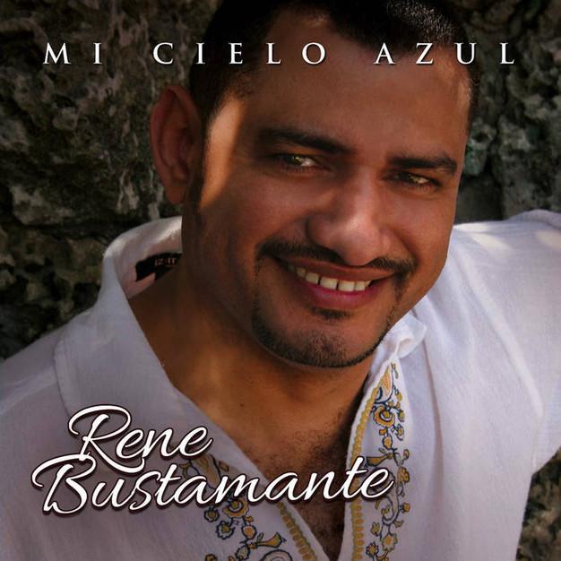 RENE BUSTAMANTE - MI CIELO AZUL