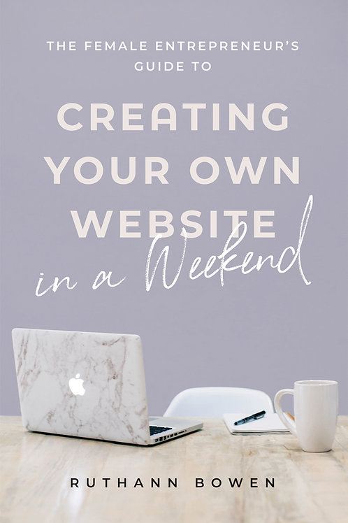 E-Book The Female Entrepreneur's Guide to Creating Your Own Website in a Weekend