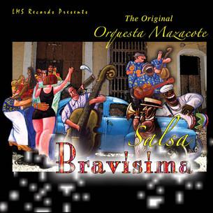 THE ORIGINAL ORQUESTA MAZACOTE - BRAVISIMA