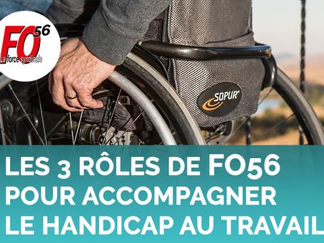 Les 3 Rôles de FO56 pour accompagner le handicap au travail