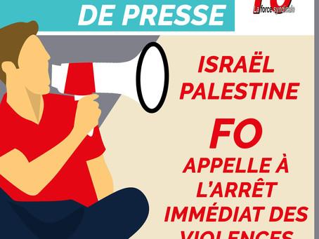 Israël – Palestine – FO appelle à l'arrêt immédiat des violences