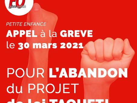 PETITE ENFANCE: APPEL à la GREVE le 30 mars 2021 POUR L'ABANDON du PROJET TAQUET!