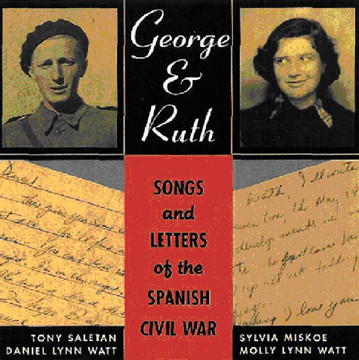 """""""George and Ruth: Songs and Letters of the Spanish Civil War"""" by Dan Lynn Watt"""