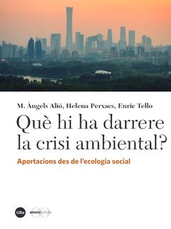 Què hi ha darrere la crisi ambiental?
