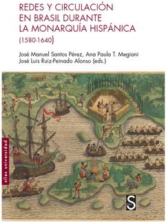 Redes y circulación en Brasil durante la monarquía hispánica