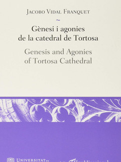 Gènesi i agonies de la catedral de Tortosa