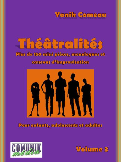 Théâtralités, mini-pièces, monologues et canevas d'improvisation, volume 3